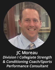 JC Moreau - Division I Collegiate Strength & Conditioning Coach/Sports Performance Consultant